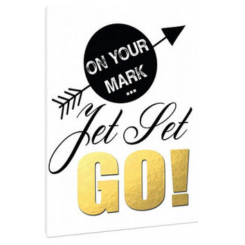 On Your Mark Jet Set Go - Canvas Art Print - Wall Art - Home Decor -gold glitter - inspirational saying - feminine quotes - glamorous quotes