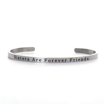 Sisters Are Forever Friends Stainless Steel Stacking Bangle Bracelet Inspirational Quote Bracelet Positive Energy Cuff Bracelet