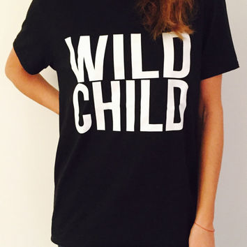 Wild child Tshirt black Fashion funny slogan womens girls sassy cute