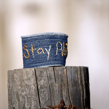 Stay Alive -  Hunger Games Inspired Denim Wrist Cuff - Embroidered - Bracelet - Upcycle - Free Shipping