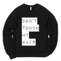 Don't Touch My Hair Sweatshirt-Unisex Black Sweatshirt