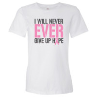 Breast Cancer I Will Never Ever Give Up Hope inspirational shirts