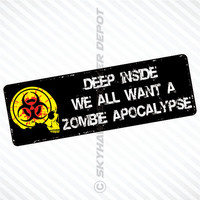 Deep Inside We All Want A Zombie Apocalypse Bumper Sticker Vinyl Decal The Walking Dead Response Team Vehicle Halloween Car Truck SUV Van