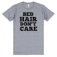 BED HAIR DON'T CARE