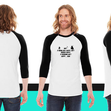 If Mama ain't happy, ain't nobody happy. If Grand American Apparel Unisex 3/4 Sleeve T-Shirt