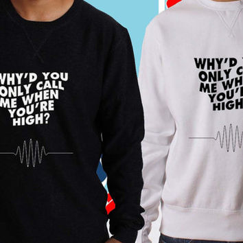 arctic monkey quote sweater Black White and gray Sweatshirt Crewneck Men or Women Unisex Size