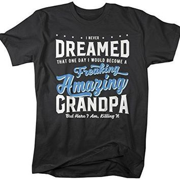 Shirts By Sarah Men's Funny Grandpa T-Shirt Never Dreamed Freaking Amazing Shirt