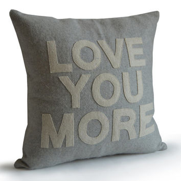Love You More Pillow Cushion Cover Love Statement Pillow Gift Present Wedding Gift Anniversary Quote Pillow Engagement Valentines Photo Prop