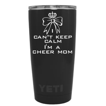 YETI 20 oz I Can't Keep Calm I'm a Cheer Mom on Black Matte Tumbler
