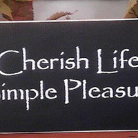Cherish Life's Simple Pleasures Primitive Wooden Sign READY TO SHIP