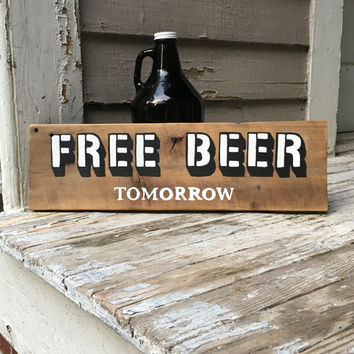Hand painted sign on reclaimed barn wood - Free Beer Tomorrow - rustic sign - funny sign - home decor
