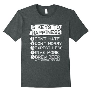 5 Keys To Happiness Beer Brewing T-Shirt