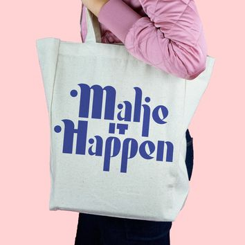 Make It Happen Canvas Tote Bag