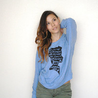 "Jane Eyre ""I am no bird..."" Women's Slouchy Pullover. MADE TO ORDER"
