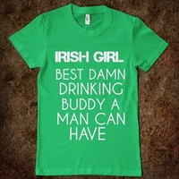 Irish Girl: Best Damn Drinking Buddy A Man Can Have