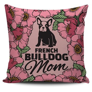 French Bulldog Mom Pillow Cover
