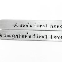 Son's first hero, daughter's first love- Aluminum Collar Stay Set - Metal Hand Stamped - Father's Day gift, dad gift, best dad