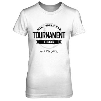Will Work For Tournament Fees CBJ Bella fitted tee