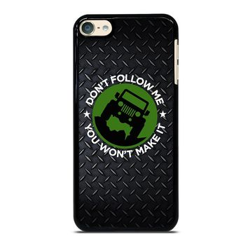 JEEP DON'T FOLLOW ME iPod Touch 4 5 6 Case Cover