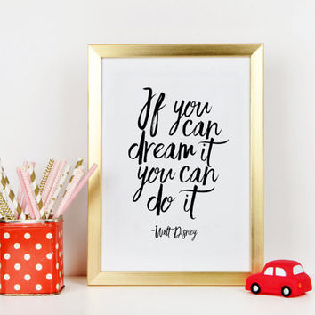WALT DISNEY WORLD, If You Can Dream It You Can Do It,Nursery Decor,Nursery Wall Art,Kids Gift,Children Wall Decal,Motivational Poster,Quote