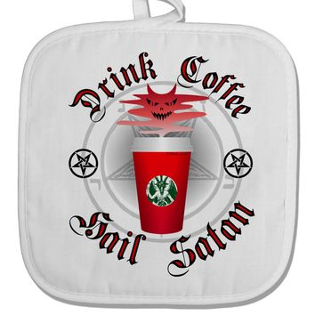 Red Cup Drink Coffee Hail Satan White Fabric Pot Holder Hot Pad by TooLoud