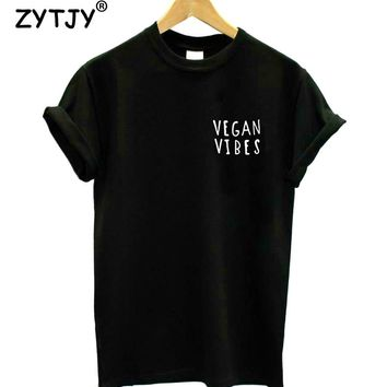 VEGAN VIBES Pocket Letters Print Women Tshirt Cotton Casual Funny t Shirt For Girl Top Tee Hipster Tumblr Drop Ship HH-30
