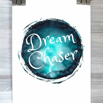Inspirational Quote Poster Dream Chaser Print Watercolor Typography Dorm Room Bedroom Home Decor