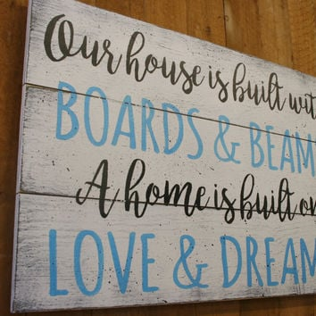 Our House Is Built With Boards And Beam A Home Is Built With Love And Dreams Pallet Sign Rustic Wall Decor Shabby Chic Housewarming Gift