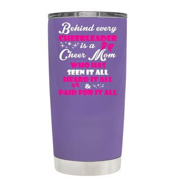Behind Every Cheerleader is a Cheer Mom on Lavender 20 oz Tumbler Cup