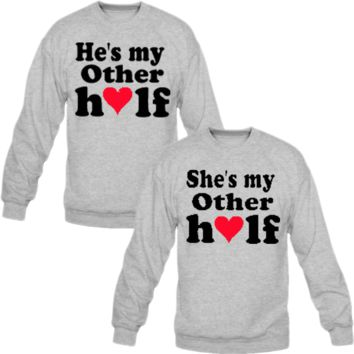 He/She's My Other Half Crewneck Sweatshirt Love Couple