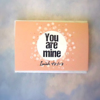 You Are Mine. Mini Stationery Set. Isaiah 43:1-3 Encouraging Card. Peach and Pink. Thank You Cards. Inspirational Art. Handmade Stationery