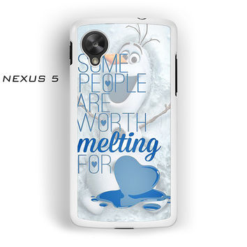 Some People Are Worth Melting For Olaf Funny Quote for Nexus 4/Nexus 5 phonecase