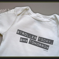 Stroller Today, BMW Tomorrow Onesuit - Funny Baby Gift