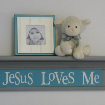 "Gray Turquoise Nursery Wall / Room Decor - Baby Shower Gift  - 24"" Grey Shelf and Teal Green Sign / Inspirational Saying - Jesus Loves Me"