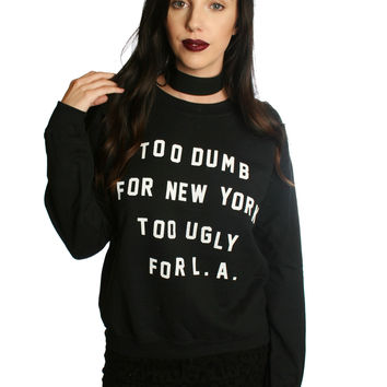DUMB AND UGLY SWEATSHIRT