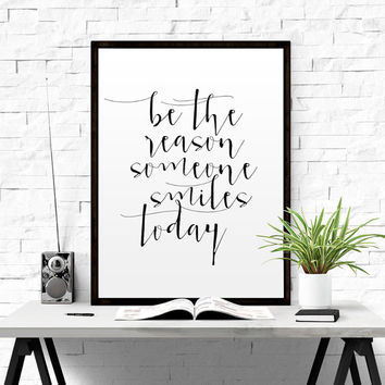 "INSPIRATIONAL QUOTE ""Be The Reason Someone Smiles Today"" Quote poster Typography Print Home Decor Wall Art Printable Motivational Poster Art"