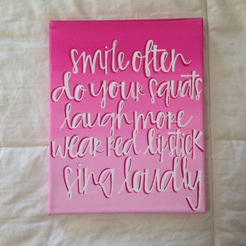 "Canvas quote ""smile often, do your squats, laugh more, wear red lipstick, sing loudly"" 8x10 hand painted"