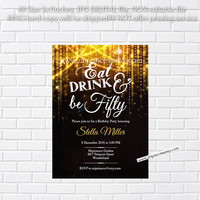 Elegant birthday invitation, Eat, Drink and Be Thirty, Forty, fifty, any age, 30th 40th 50th 60th fabulous birthday invitation - card 300