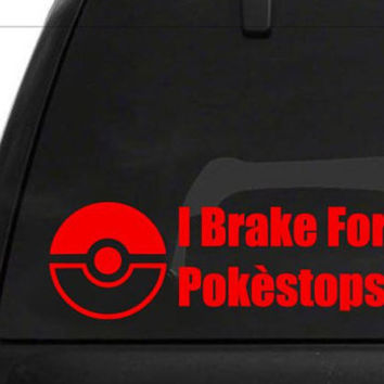 I Brake For Pokestops decal, pokeball, pokemon go, pikachu, sticker, bumperticker, pokestop, gym, team valor, team mystic, team instinct