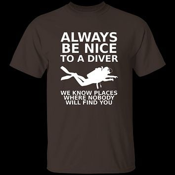 Always Be Nice To A Diver T-Shirt