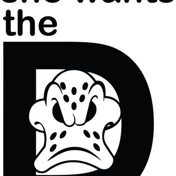 She Wants The D Anaheim Ducks or Donald Duck Funny Decal Sticker