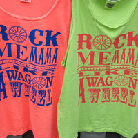 Rock Me Mama Like A Wagon Wheel tank - cover up S-XXL Comfort Colors Tank- Customize to your colors! 17 colors choices available