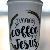 Running on Coffee and Jesus travel mug