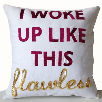 Decorative Pillow Cover -Throw Pillows -Accent Pillows -Beyonce Pillows -I Woke Up Like This Cushion -14x14 -Gift -Dorm Decor -Nursery Decor