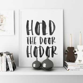Hodor Poster Hold The Door Game Of Thrones Poster Film Poster Illustrations Gift Idea GOM Game Of Thrones Quote Poster Movie Quote PRINTABLE