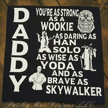 Daddy|Father|Dad|Superhero|starwars|wookie|skywalker|yoda|hansolo|Thor|Batman|Ironman|Flash|t-shirt|Vinyl|Shirts!