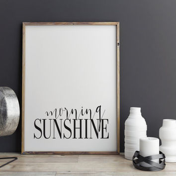 MORNING SUNSHINE Black and White Affiche Fashion Quote Print Funny Wall Art Inspirational Quote Girl Room Decor Instant Download TYPOGRAPHY