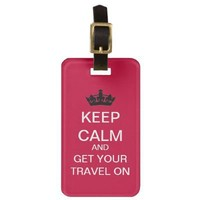 Keep Calm And Travel On Luggage Tag from Zazzle.com