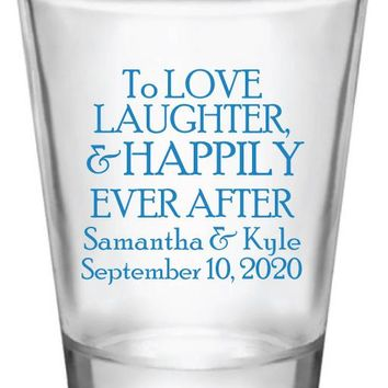 Wedding shot glasses, to love laughter and happily ever after, personalized shot glasses