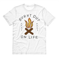 Burnt Out On Life Shirt
